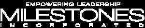 white logo Milestones Incorporated Empowering leadership