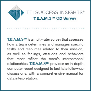 TTI Success Insights® T.E.A.M.S.™ OD Survey assessment product description