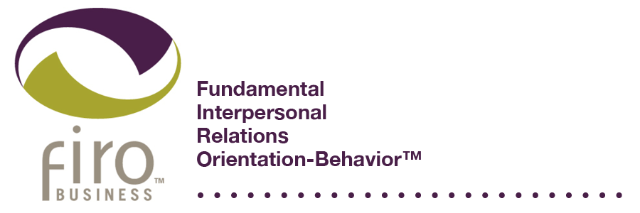 firo™ business assessment graphic Fundamental Interpersonal Relations Orientation-Behavior™