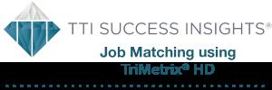 TTI Success Insights® Job Matching using TriMetrix® HD