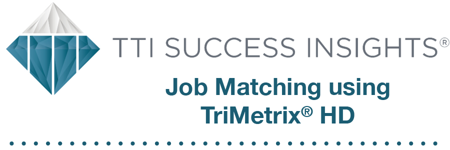 TTI Success Insights® Job Matching using TriMetrix® HD
