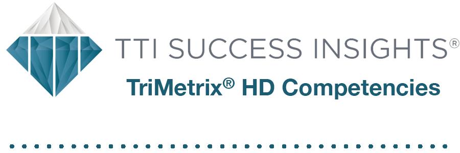 TTI Success Insights® TriMetrix® HD Competencies